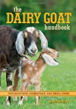 img - for The Dairy Goat Handbook: For Backyard, Homestead, and Small Farm book / textbook / text book