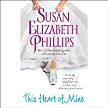 This Heart of Mine (       UNABRIDGED) by Susan Elizabeth Phillips Narrated by Anna Fields