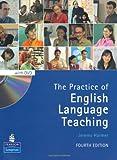 Jeremy Harmer The Practice of English Language Teaching (4th Edition) (With DVD) (Longman Handbooks for Language Teachers)