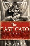 The Last Cato: A Novel