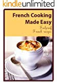 French Cooking Made Easy : best foolproof recipes.