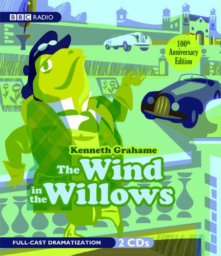 The Wind in the Willows (100th Anniversary Edition)