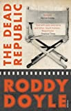 Dead Republic (0099546892) by Doyle, Roddy