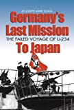Germany's Last Mission to Japan: The Failed Voyage of U-234