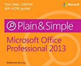 Katherine Murray Microsoft Office Professional 2013 Plain & Simple