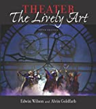 Theater: The Lively Art, 5/e (Book Alone) (0072872187) by Wilson, Edwin