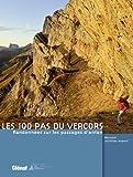 echange, troc Bernard Jalliffier-Ardent - Les 100 pas du Vercors : Randonnées sur les passages d'antan