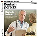 Deutsch perfekt Audio 3/2017: Deutsch lernen Audio - Deutsch beim Arzt Audiobook by  div. Narrated by  div.