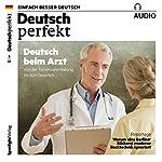 Deutsch perfekt Audio 3/2017: Deutsch lernen Audio - Deutsch beim Arzt |  div.