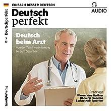 Deutsch perfekt Audio 3/2017: Deutsch lernen Audio - Deutsch beim Arzt Hörbuch von  div. Gesprochen von:  div.