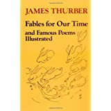 Fables for Our Time and Famous Poems Illustrated ~ James Thurber