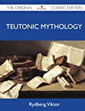 img - for Teutonic Mythology - The Original Classic Edition book / textbook / text book