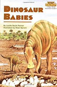 Dinosaur Babies (Step-into-Reading: A Step 2 Book) by Lucille Recht Penner and Peter Barrett