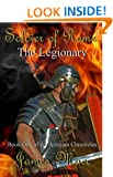 Soldier of Rome: The Legionary: Book One of the Artorian Chronicles: 1