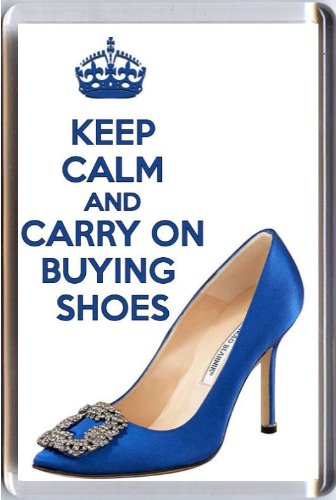 keep-calm-and-carry-on-buying-shoes-fridge-magnet-printed-on-a-picture-of-a-manolo-blahnik-something