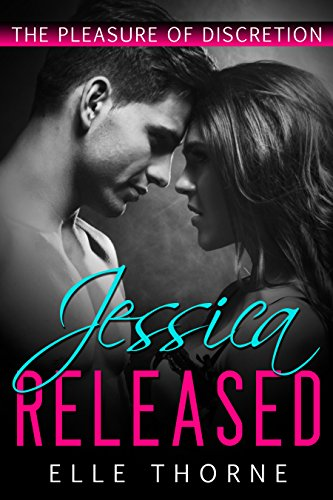 Elle Thorne - Jessica Released (The Pleasure of Discretion Book 2)