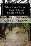Meadow-Grass: Tales of New England Life