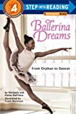 img - for Ballerina Dreams: From Orphan to Dancer (Step Into Reading, Step 4) book / textbook / text book