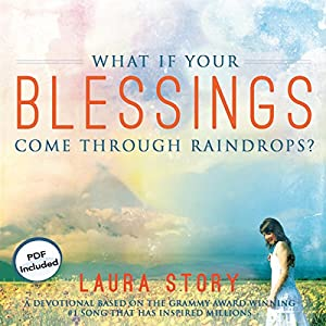 What If Your Blessings Come Through Raindrops? Audiobook