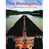 The Monongahela: River of Dreams, River of Sweat (Keystone Book (R))