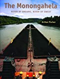 img - for The Monongahela: River of Dreams, River of Sweat (A Keystone Book  ) book / textbook / text book