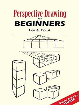 Perspective Drawing For Beginners Dover Art Instruction
