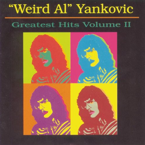- Weird Al Yankovic - Greatest Hits, Volume 2 - Zortam Music