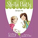 Pardon Me: Stella Batts, Book 3   Courtney Sheinmel