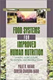 img - for Food Systems for Improved Human Nutrition: Linking Agriculture, Nutrition and Productivity 1st edition by Kataki, Palit, Babu, Suresh Chandra (2002) Paperback book / textbook / text book