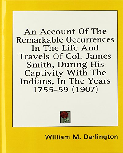 An  Account of the Remarkable Occurrences in the Life and Travels of Col. James Smith, During His Captivity with the Indians, in the Years 1755-59 (19