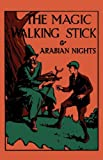 img - for The Magic Walking Stick & Stories From The Arabian Nights book / textbook / text book