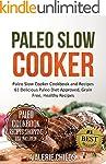 Paleo Slow Cooker: 61 Delicious Paleo...