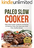 Paleo Slow Cooker: 61 Delicious Paleo Diet Approved Recipes, Low Carb, Grain Free and Easy to Make (Paleo, Paleo Diet, Paleo Diet for Beginners, Gluten ... Weight Loss with Paleo) (English Edition)