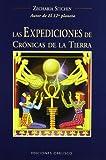 Las Expediciones De Cronicas De La Tierra/the Earth Chronicles (Coleccion Cronicas de la Tierra) (Spanish Edition) (8497772369) by Sitchin, Zecharia