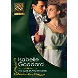 The Earl Plays With Fire (Mills & Boon Historical)by Isabelle Goddard