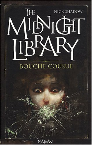 The midnight library n° 6 Bouche cousue