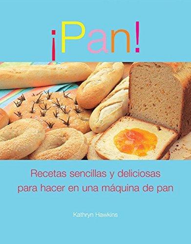 Pan!: Recetas sencillas y deliciosas para hacer en una maquina de pan (Spanish Edition) by Kathryn Hawkins (2007-03-02) (Maquina Para Hacer Pan compare prices)