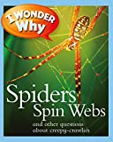 img - for I Wonder Why Spiders Spin Webs: And Other Questions About Creepy Crawlies book / textbook / text book