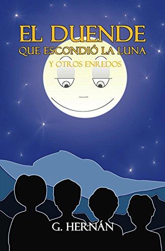 El duende que escondió la luna y otros enredos