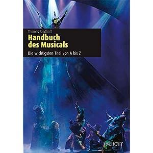 Handbuch des Musicals: Die wichtigsten Titel von A bis Z