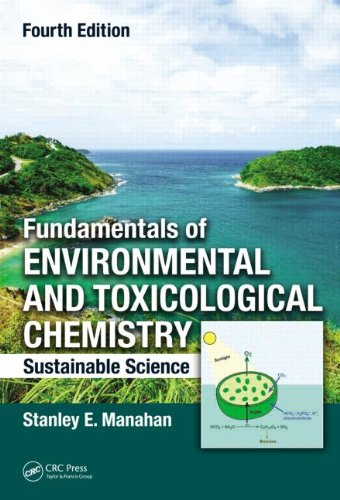 Fundamentals Of Environmental And Toxicological Chemistry: Sustainable Science, Fourth Edition