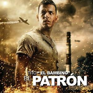 Tito el Bambino - El Patron - Amazon.com Music
