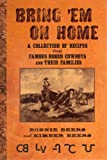 img - for BRING 'EM ON HOME (A Collection of Recipes from Famous Rodeo Cowboys and Their Families) book / textbook / text book