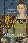Queen Isabella: Treachery, Adultery,...