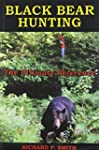 Black Bear Hunting: The Ultimate Refe...