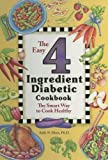 img - for The Easy 4 Ingredient Diabetic Cookbook: The Smart Way to Cook Healthy by Sally N. Hunt (2005) Plastic Comb book / textbook / text book
