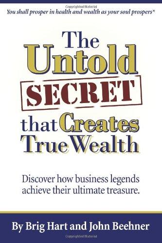 The Untold Secret: That Creates True Wealth