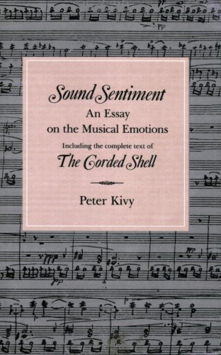 Sound Sentiment: An Essay on the Musical Emotions,  including the complete text of The Corded Shell (The Arts And Their