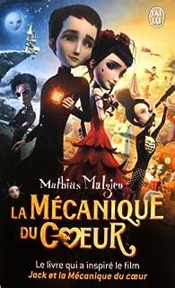 La mécanique du coeur : roman, Malzieu, Mathias
