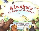 Alaska s 12 Days of Summer (PAWS IV)